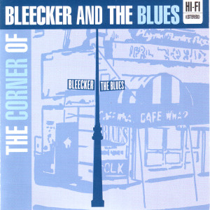 Bleecker and the blues (1)