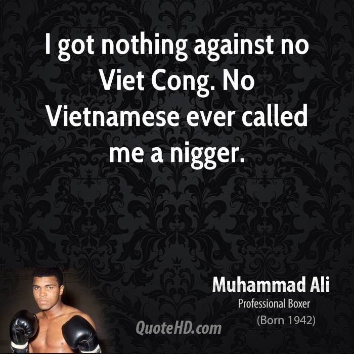 i-got-nothing-against-no-viet-cong-no-vietnamese-ever-called-me-a-nigger-2