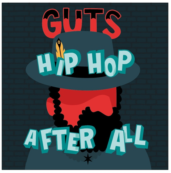 Guts Hip hop after all
