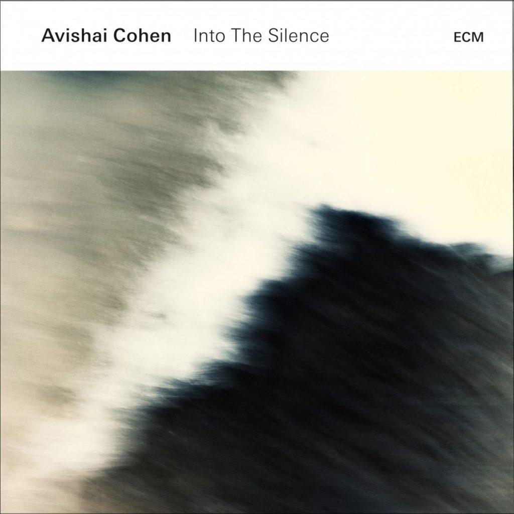 AVISHAI COHEN INTO THE SILENCE copy